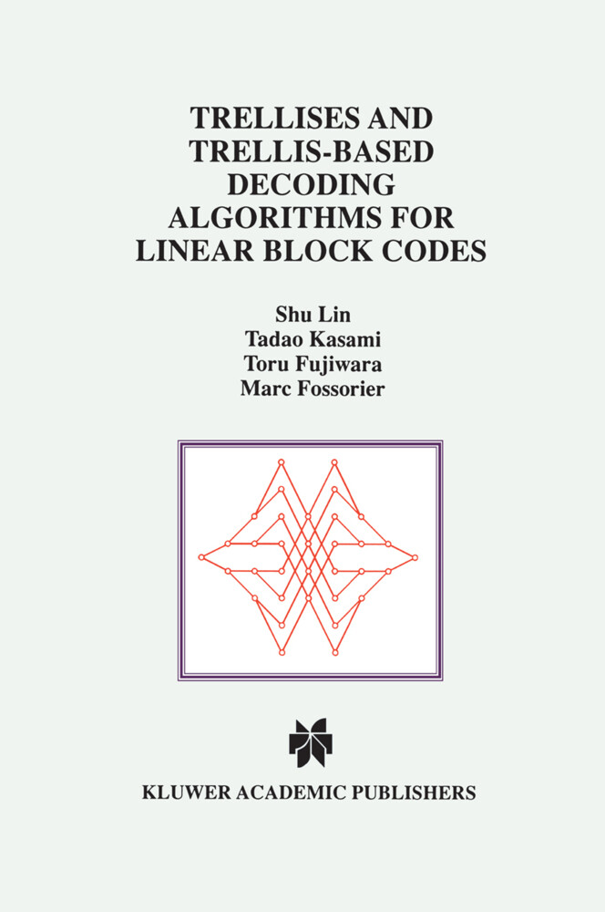 Trellises and Trellis-Based Decoding Algorithms for Linear Block Codes als Buch