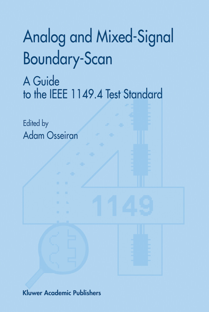 Analog and Mixed-Signal Boundary-Scan: A Guide to the IEEE 1149.4 Test Standard als Buch