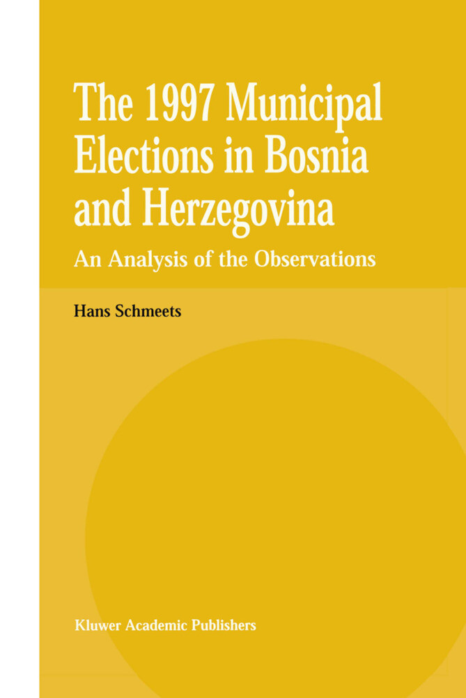 The 1997 Municipal Elections in Bosnia and Herzegovina: An Analysis of the Observations als Buch