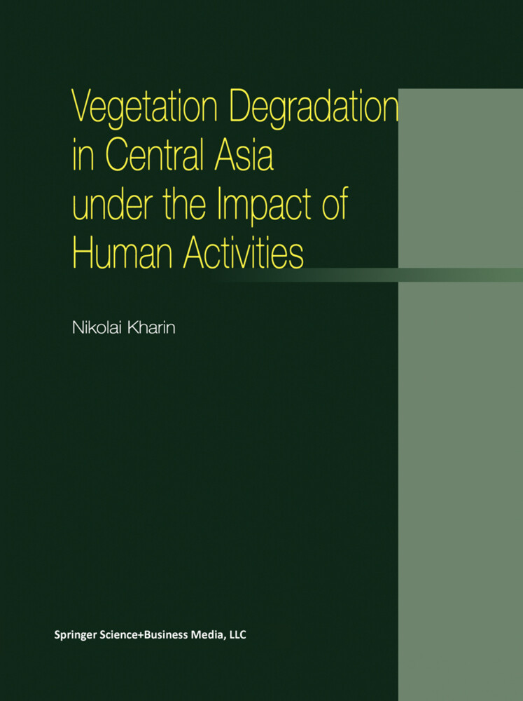 Vegetation Degradation in Central Asia under the Impact of Human Activities als Buch