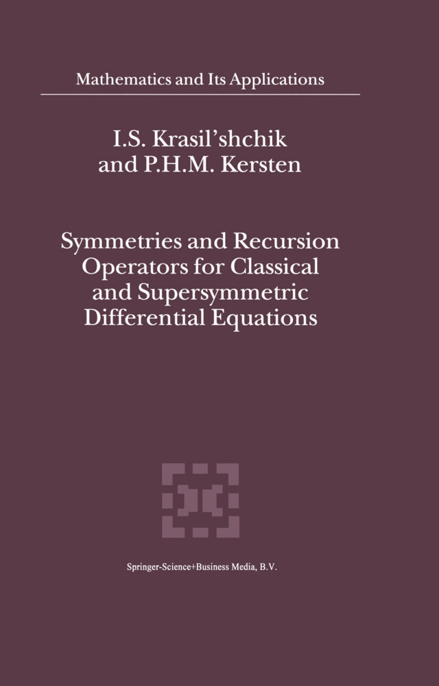 Symmetries and Recursion Operators for Classical and Supersymmetric Differential Equations als Buch