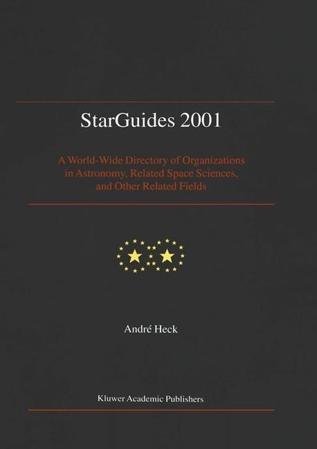 Starguides 2001: A World-Wide Directory of Organizations in Astronomy, Related Space Sciences, and Other Related Fields als Buch