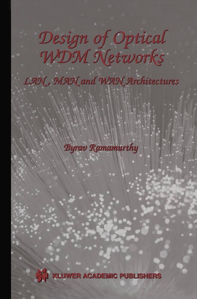 Design of Optical Wdm Networks: Lan, Man and WAN Architectures als Buch