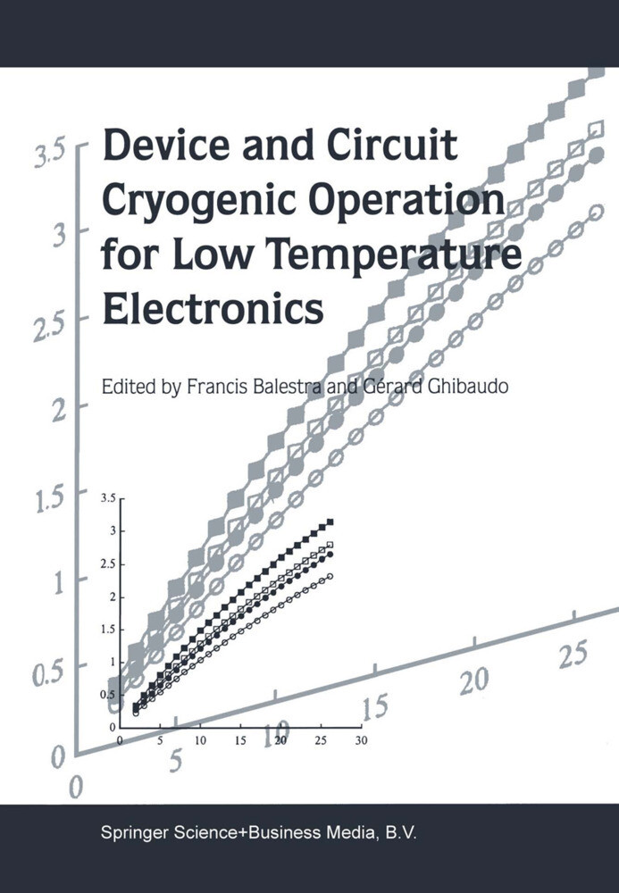 Device and Circuit Cryogenic Operation for Low Temperature Electronics als Buch