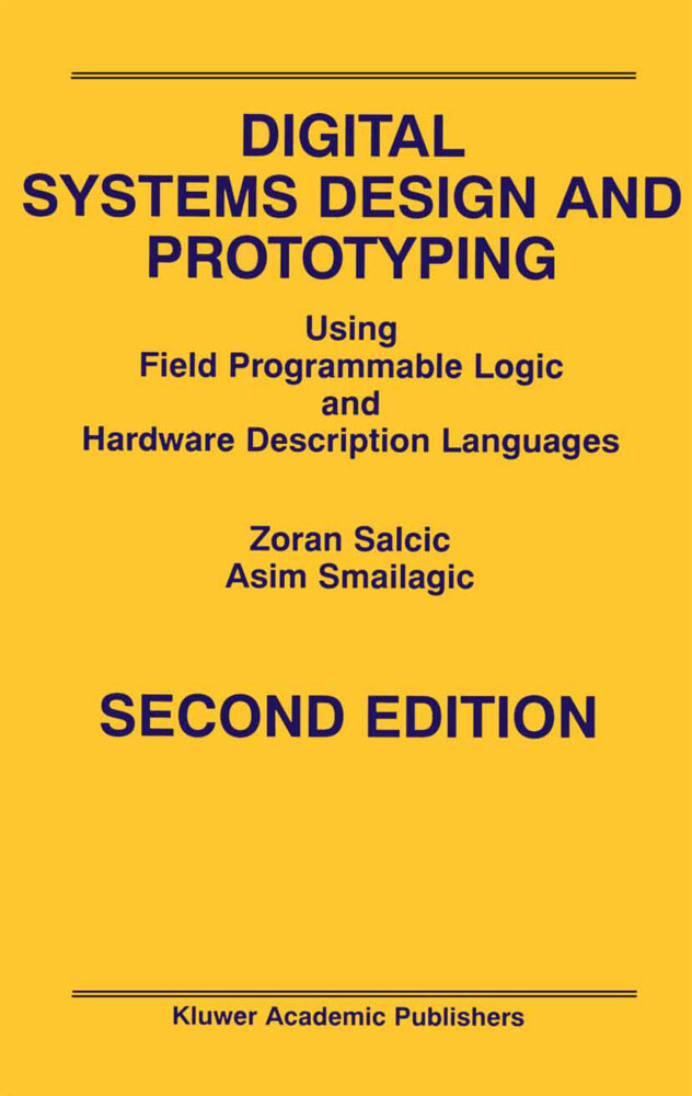 Digital Systems Design and Prototyping: Using Field Programmable Logic and Hardware Description Languages als Buch