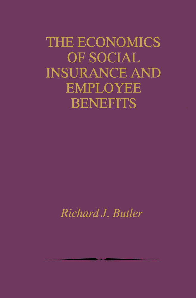 The Economics of Social Insurance and Employee Benefits als Buch