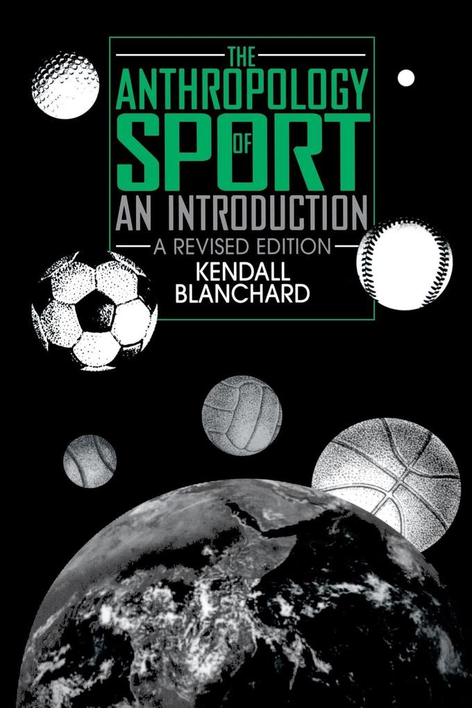 The Anthropology of Sport: An Introduction, 2nd Edition als Taschenbuch