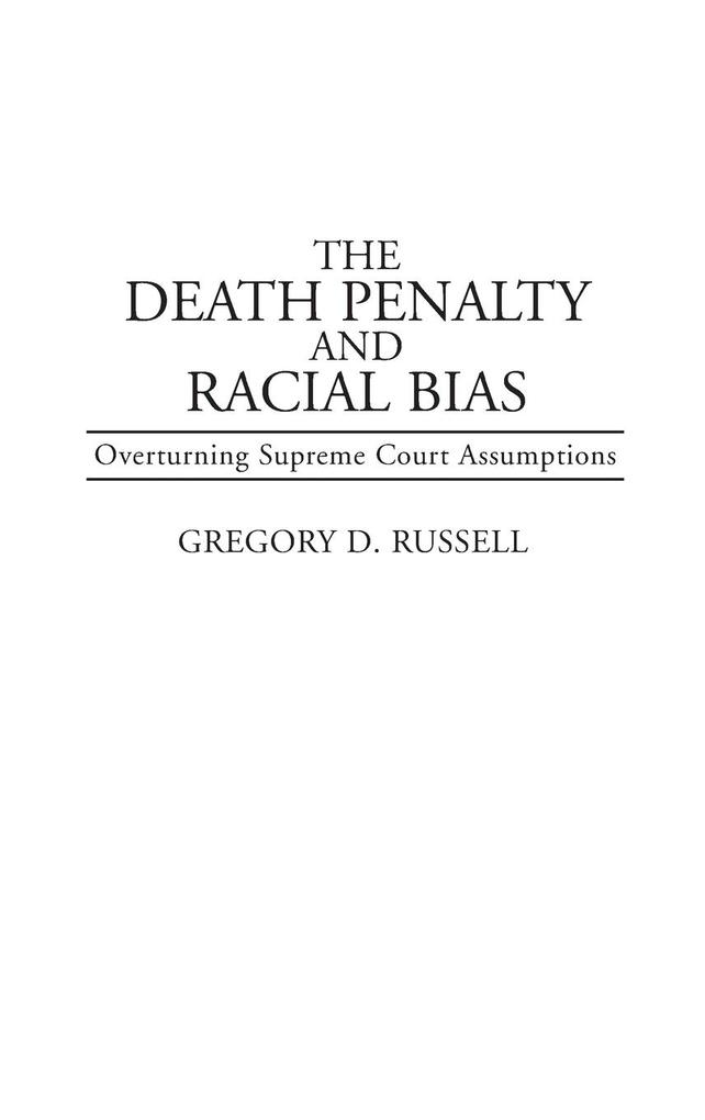 The Death Penalty and Racial Bias: Overturning Supreme Court Assumptions als Buch