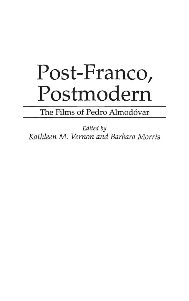 Post-Franco, Postmodern: The Films of Pedro Almodovar als Buch