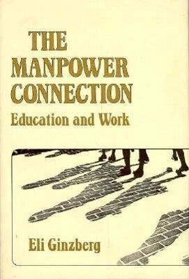 The Manpower Connection: Education and Work als Buch