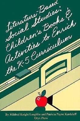 Literature-Based Social Studies: Children's Books & Activities to Enrich the K-5 Curriculum als Taschenbuch