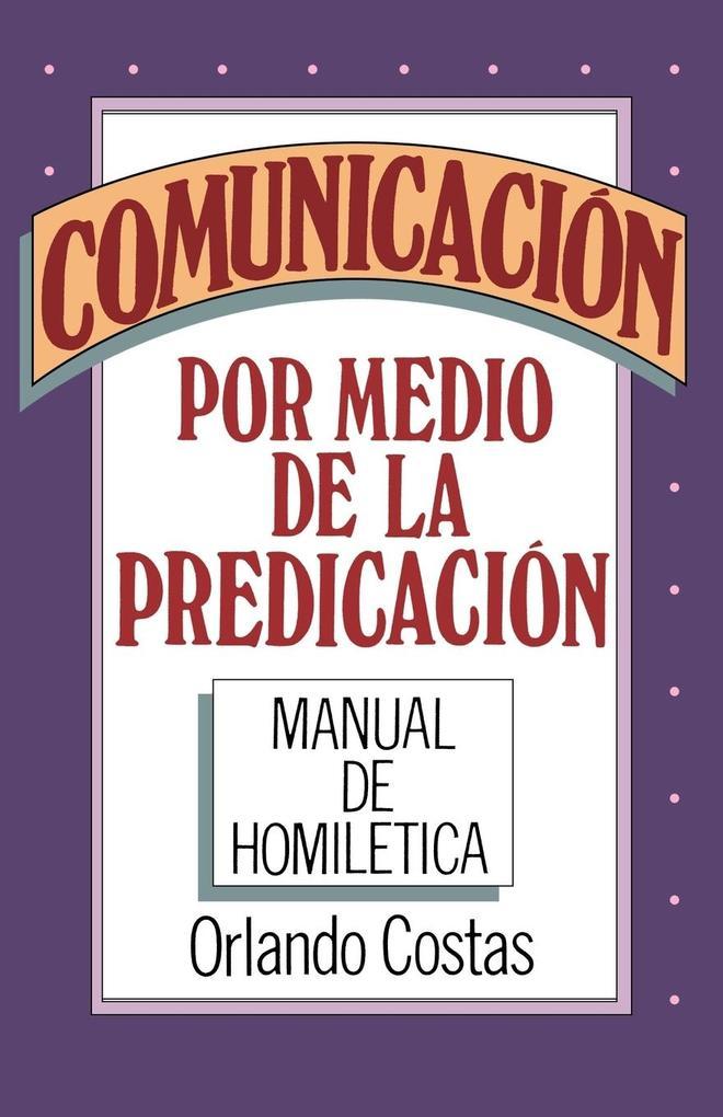 Comunicacion Por Medio de la Predicacion als Taschenbuch