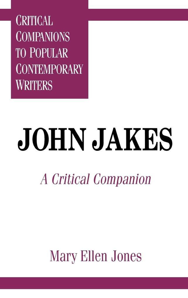 John Jakes: A Critical Companion als Buch