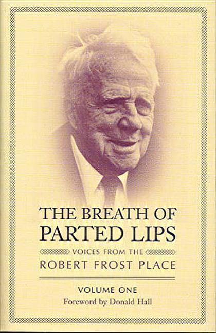 The Breath of Parted Lips: Voices from the Robert Frost Place, Volume 1 als Taschenbuch