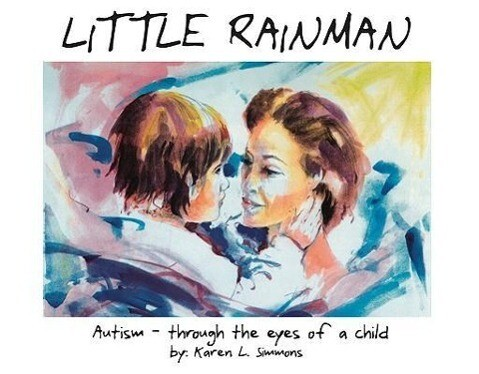 Little Rainman: Autism--Through the Eyes of a Child als Taschenbuch