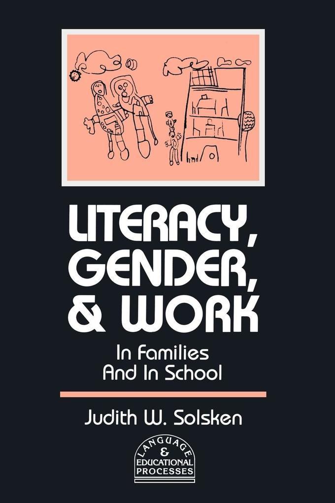 Literacy, Gender, and Work: In Families and in School als Taschenbuch
