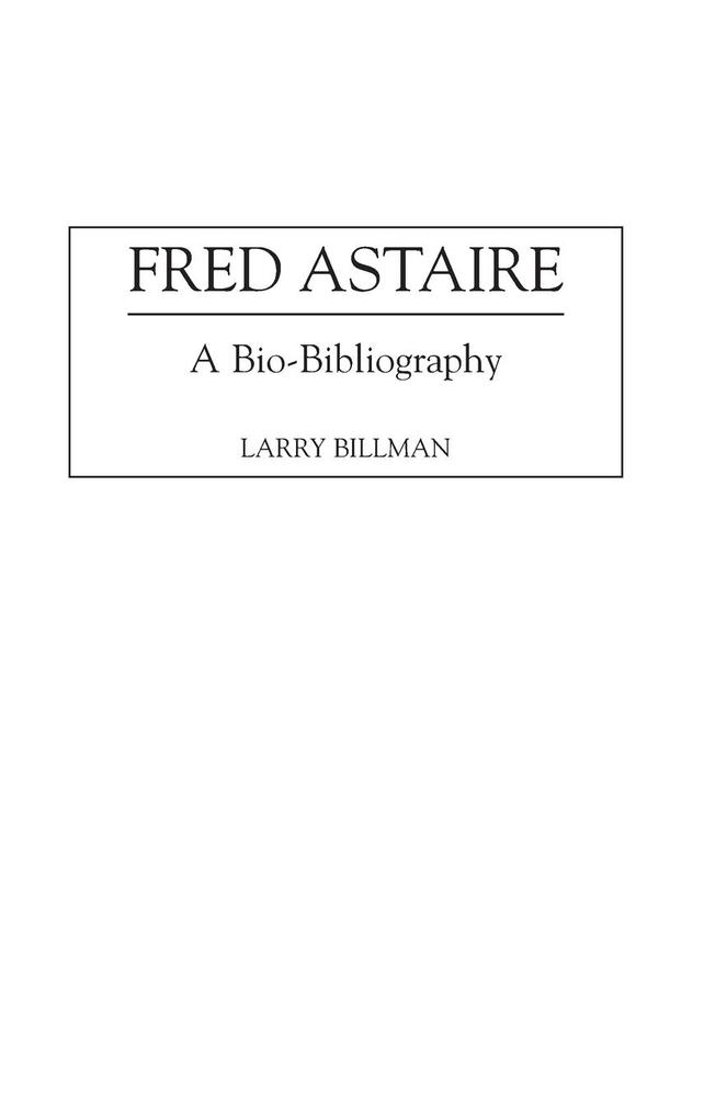 Fred Astaire: A Bio-Bibliography als Buch