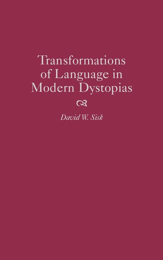 Transformations of Language in Modern Dystopias als Buch