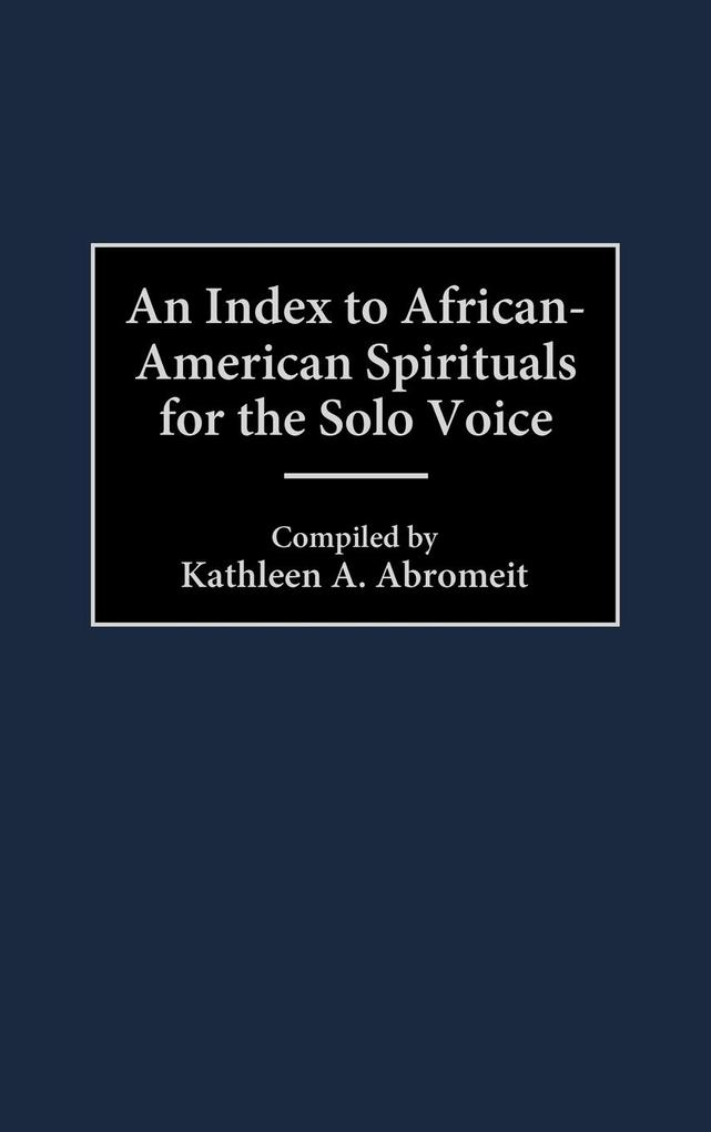 An Index to African-American Spirituals for the Solo Voice als Buch
