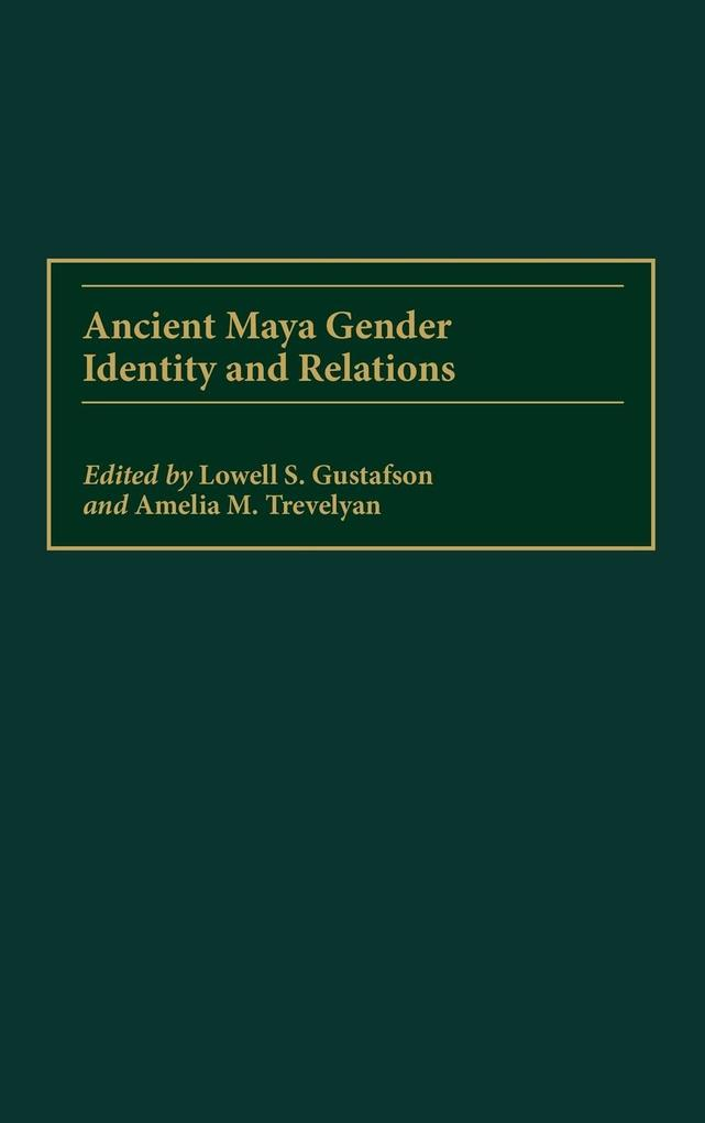 Ancient Maya Gender Identity and Relations als Buch