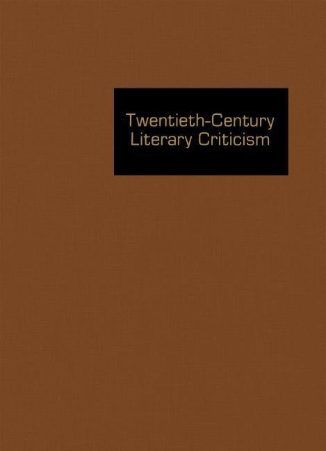Twentieth-Century Literary Criticism: Excerpts from Criticism of the Works of Novelists, Poets, Playwrights, Short Story Writers, & Other Creative Wri als Buch