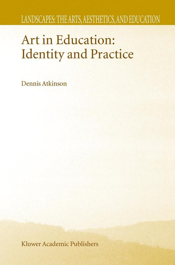 Art in Education: Identity and Practice als Buch