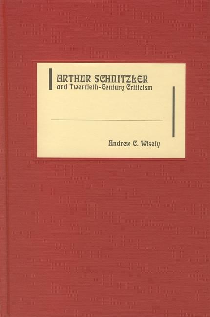 Arthur Schnitzler and Twentieth-Century Criticism als Buch