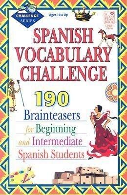 Spanish Vocabulary Challenge: Brainteasers for Beginning and Intermediate Spanish Students als Taschenbuch