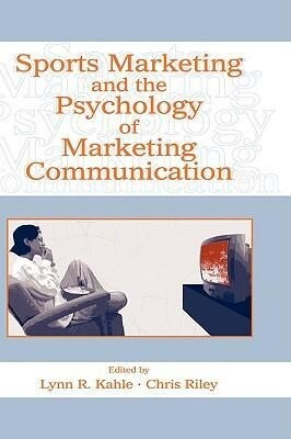 Sports Marketing and the Psychology of Marketing Communication als Buch