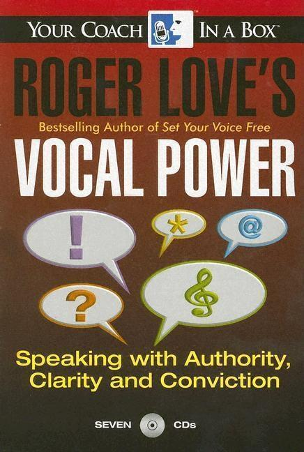 Roger Love's Vocal Power: Speaking with Authority, Clarity and Conviction als Hörbuch
