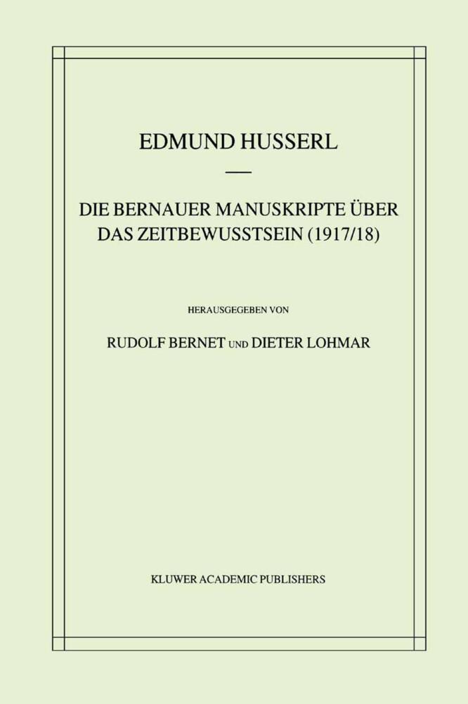 Die Bernauer Manuskripte Über das Zeitbewusstsein (1917/18) als Buch