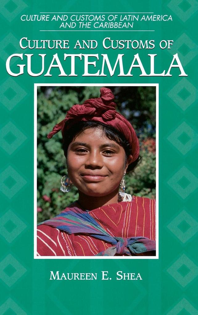 Culture and Customs of Guatemala als Buch
