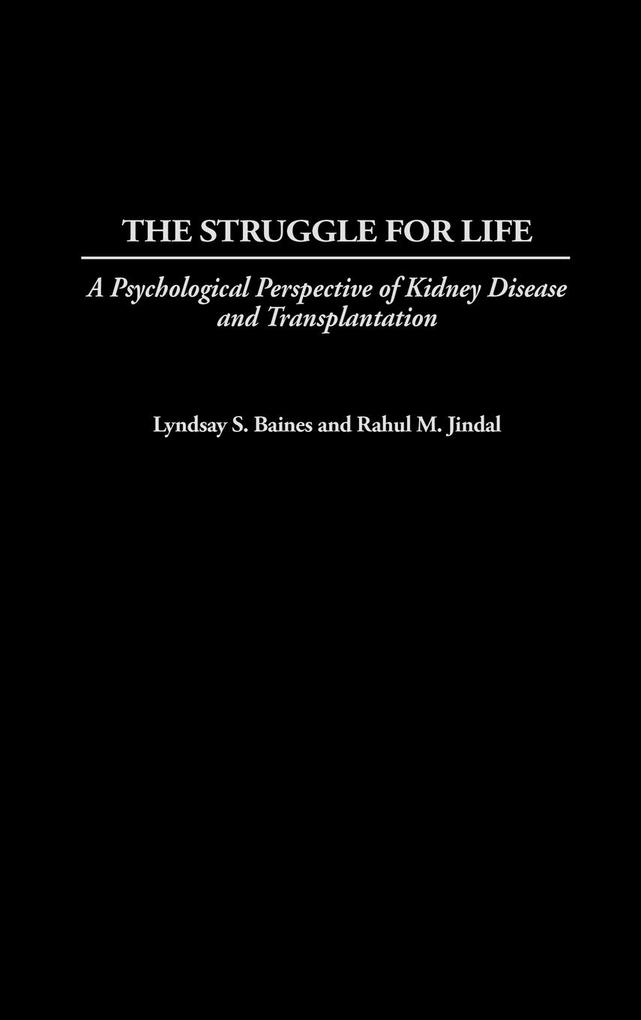 The Struggle for Life: A Psychological Perspective of Kidney Disease and Transplantation als Buch