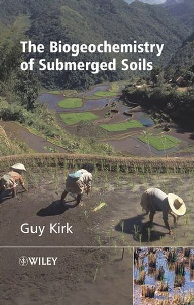 The Biogeochemistry of Submerged Soils als Buch