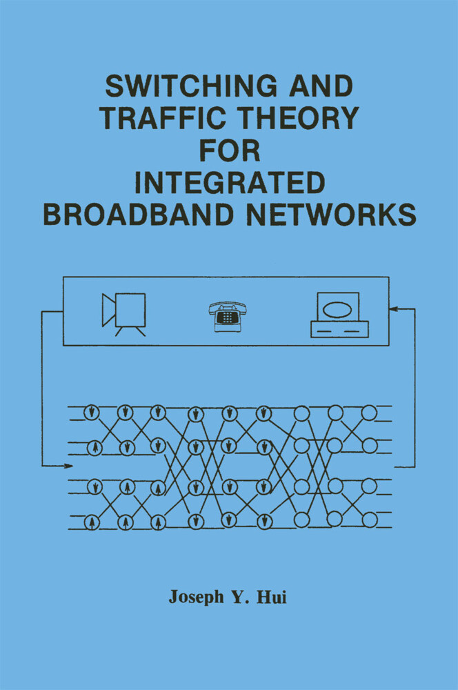Switching and Traffic Theory for Integrated Broadband Networks als Buch
