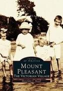 Mount Pleasant: The Victorian Village