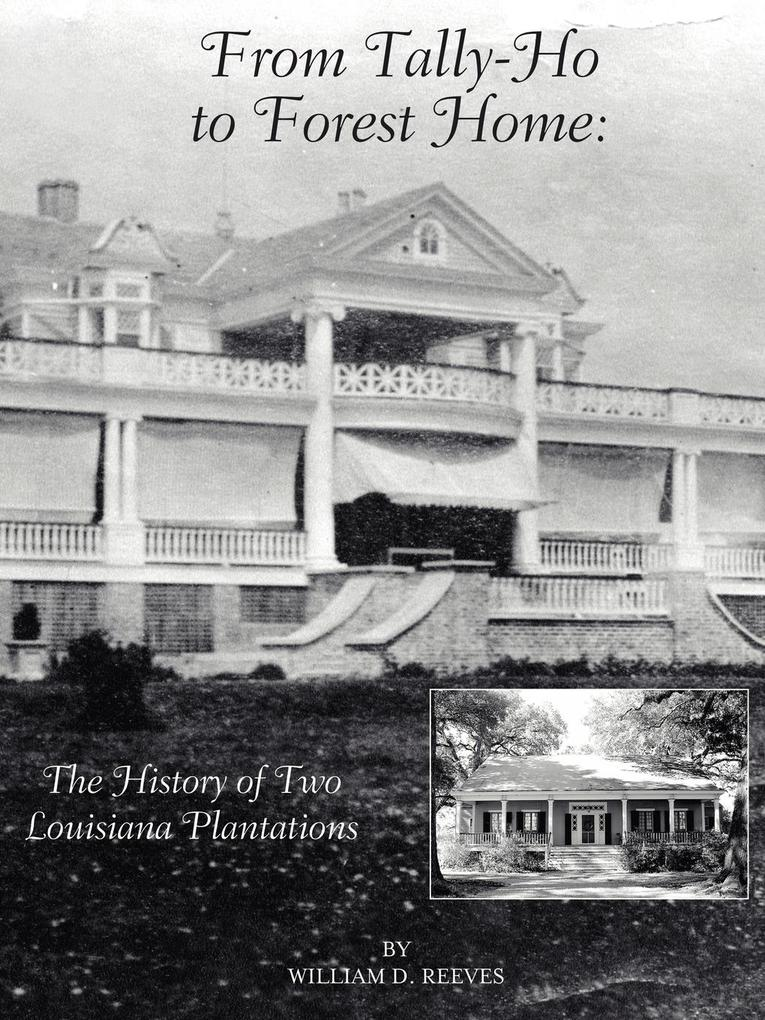 From Tally-Ho to Forest Home: The History of Two Louisiana Plantations als Taschenbuch