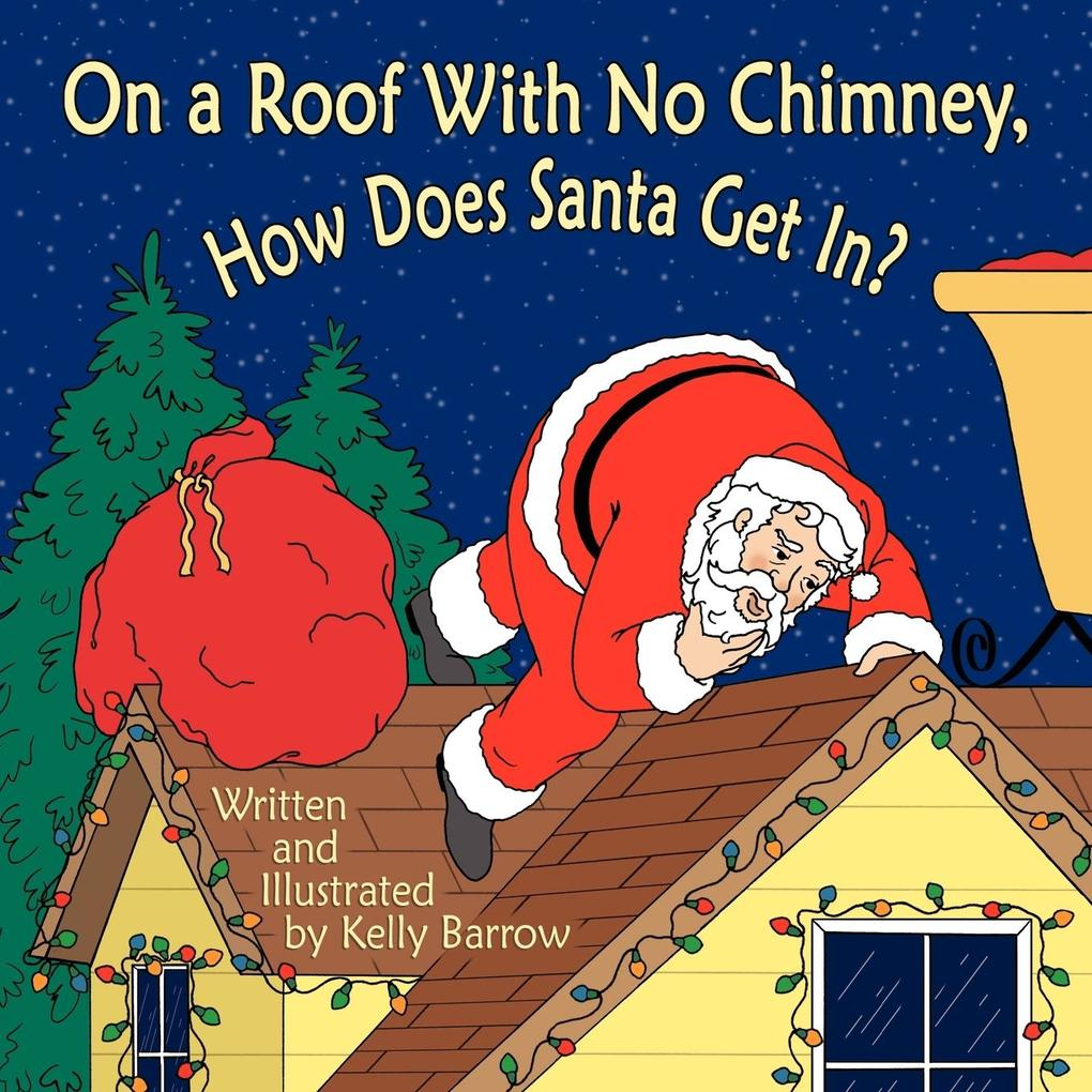 On a Roof with No Chimney, How Does Santa Get In? als Taschenbuch