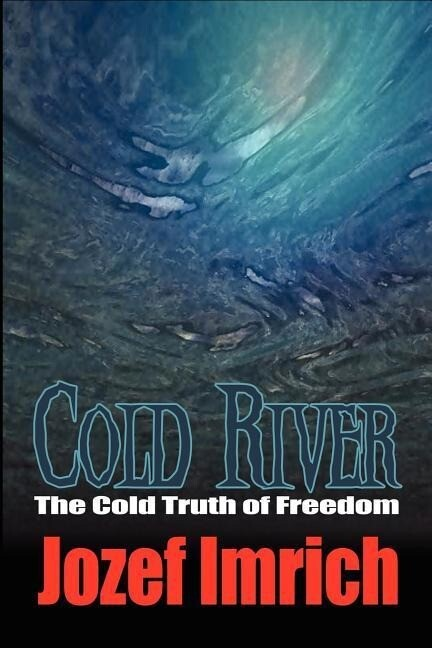 Cold River: The Cold Truth of Freedom als Taschenbuch