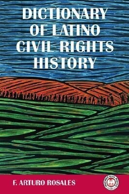 Dictionary of Latino Civil Rights History als Buch