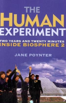 The Human Experiment: Two Years and Twenty Minutes Inside Biosphere 2 als Buch
