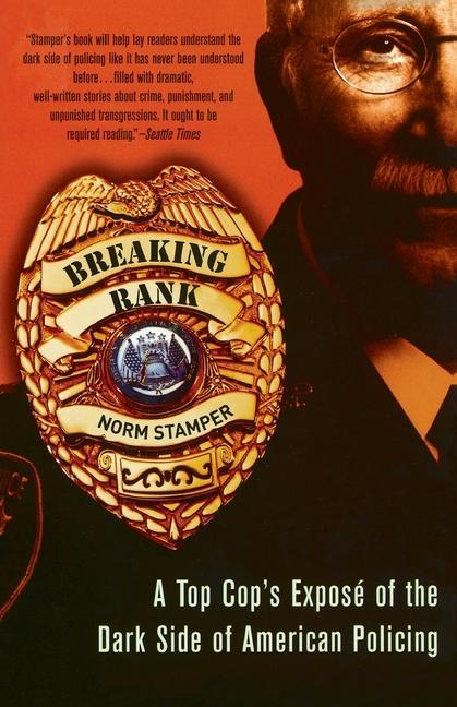Breaking Rank: A Top Cop's Expose of the Dark Side of American Policing als Taschenbuch