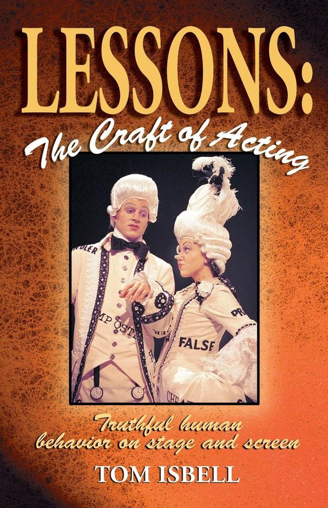 Lessons: The Craft of Acting: Truthful Human Behavior on Stage or Screen als Taschenbuch