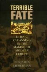 Terrible Fate: Ethnic Cleansing in the Making of Modern Europe als Buch