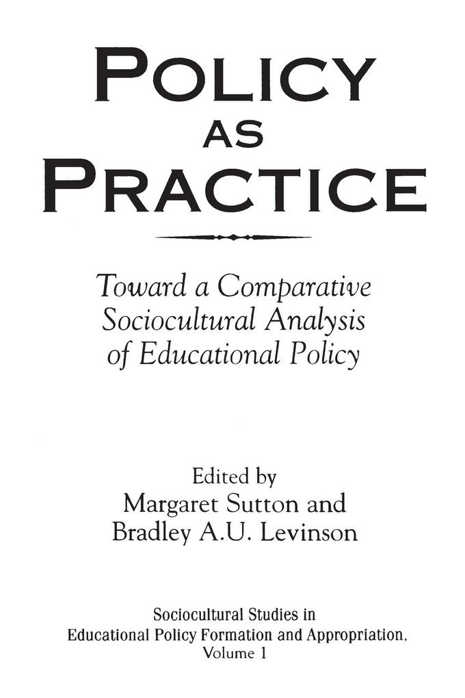 Policy as Practice: Toward a Comparative Sociocultural Analysis of Educational Policy als Taschenbuch