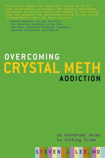 Overcoming Crystal Meth Addiction: An Essential Guide to Getting Clean als Taschenbuch