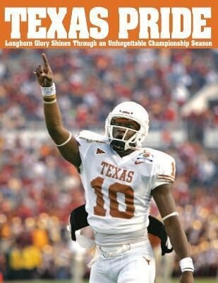 Texas Pride: Longhorn Glory Shines Through an Unforgettable Championship Season als Taschenbuch
