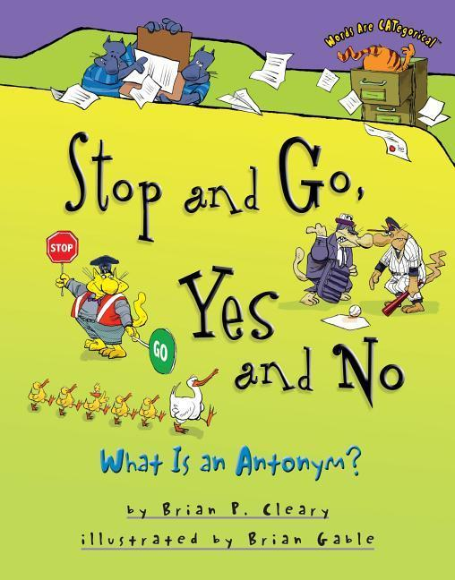 Stop and Go, Yes and No: What Is an Antonym? als Buch