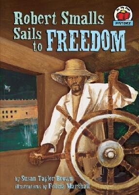 Robert Smalls Sails to Freedom als Buch