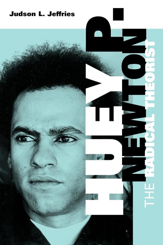 Huey P. Newton: The Radical Theorist als Taschenbuch